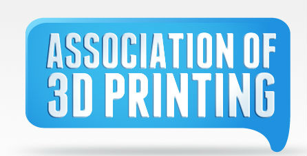 Association of 3D Printing – The Leading Voice for the 3D Printing Community